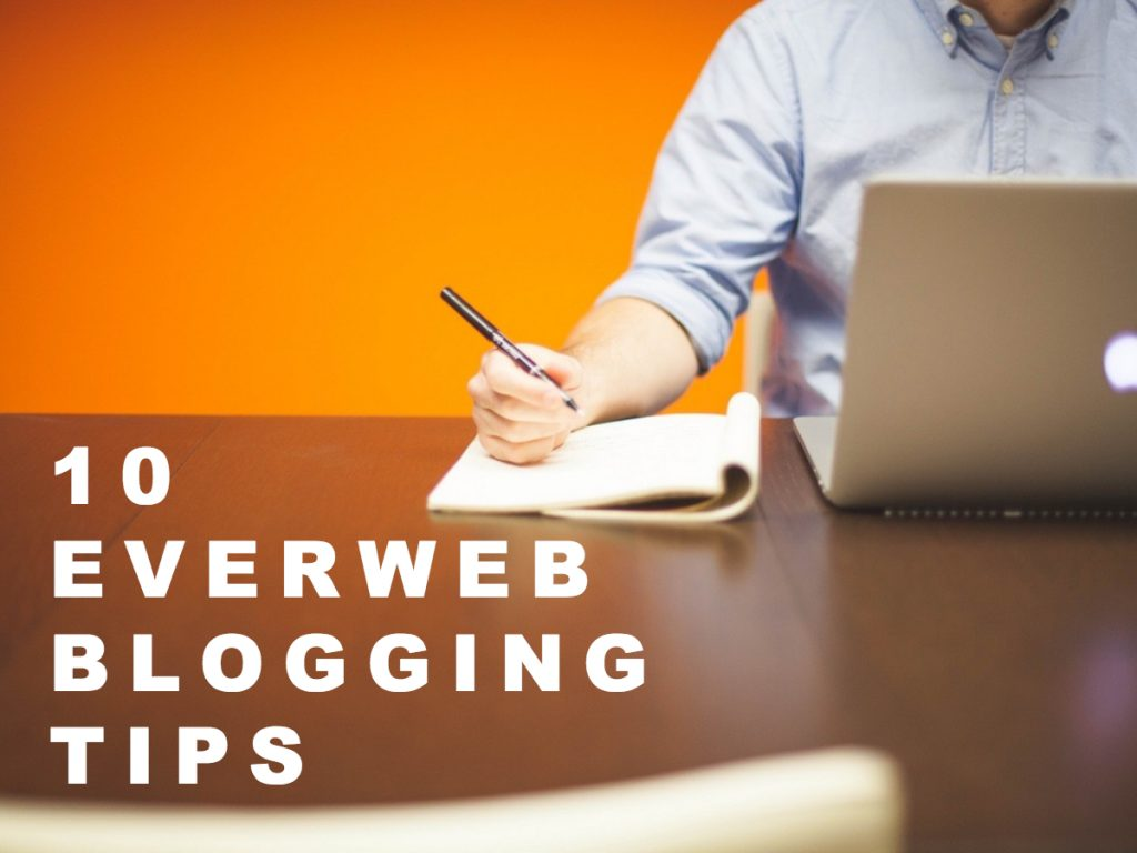 10 EverWeb Blogging Tips