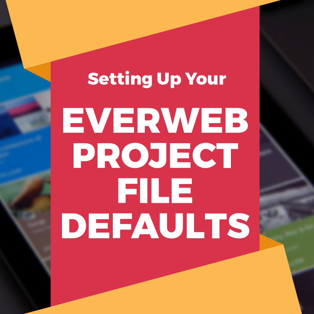 EverWeb Project File Defaults