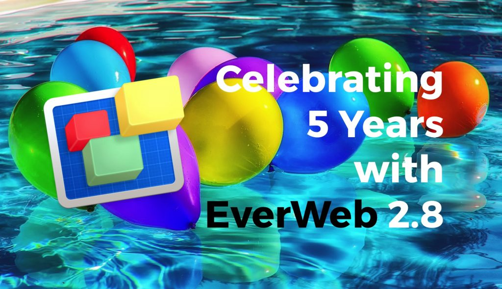 Celebrating 5 Years with the NEW EverWeb 2.8 Featuring Responsive Web Design!