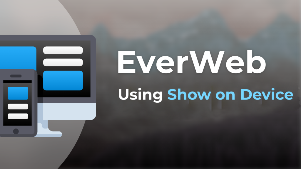 Using EverWeb's 'Show On Device' Feature