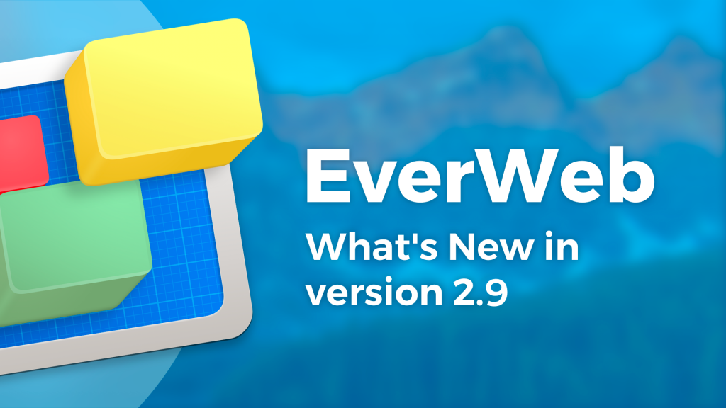 Introducing EverWeb 2.9: More Responsive Features!