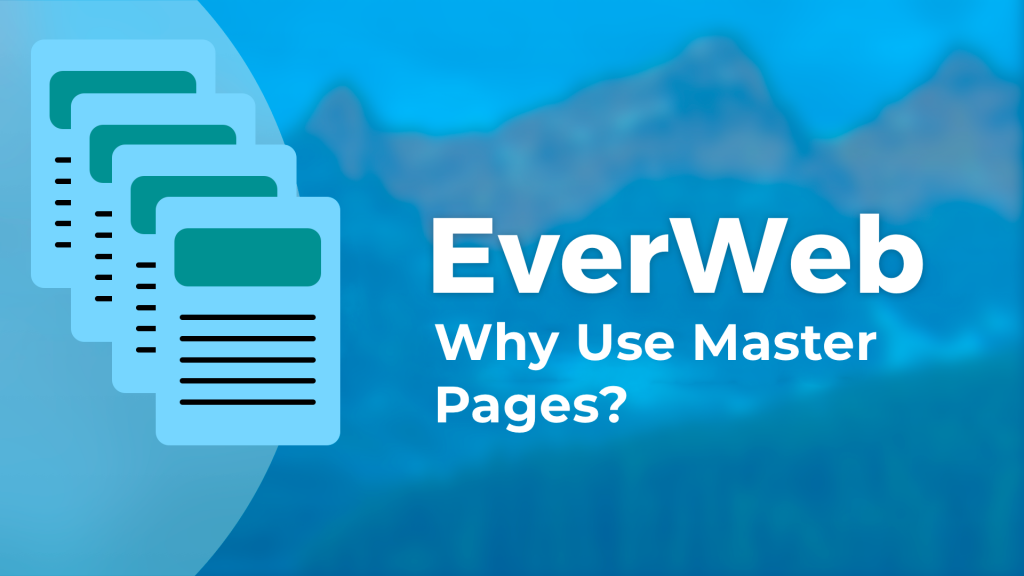 6 Reasons Why You Should Use EverWeb's Master Pages
